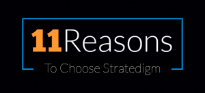 11 Reasons Customers Choose Stratedigm